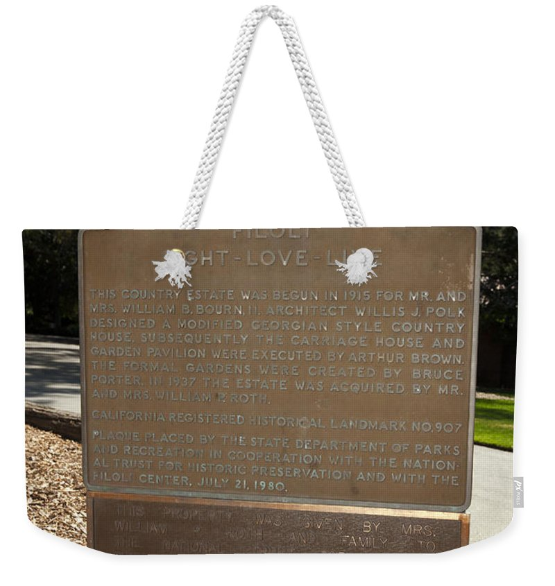 Filoli Weekender Tote Bag featuring the photograph Ca-908 Filoli Fight-love-live Historical Marker by Jason O Watson