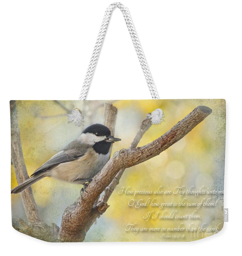 Animals Weekender Tote Bag featuring the photograph Chickadee With His Prize And Verse by Debbie Portwood
