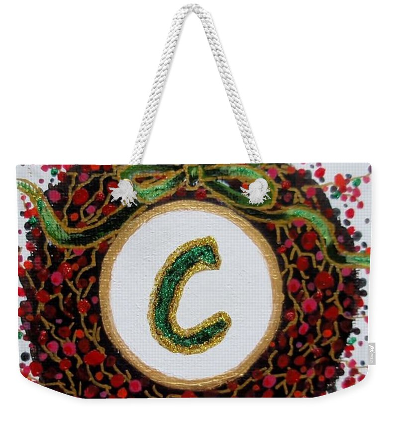 Christmas Weekender Tote Bag featuring the painting Christmas Wreath Initial C by Jamie Frier