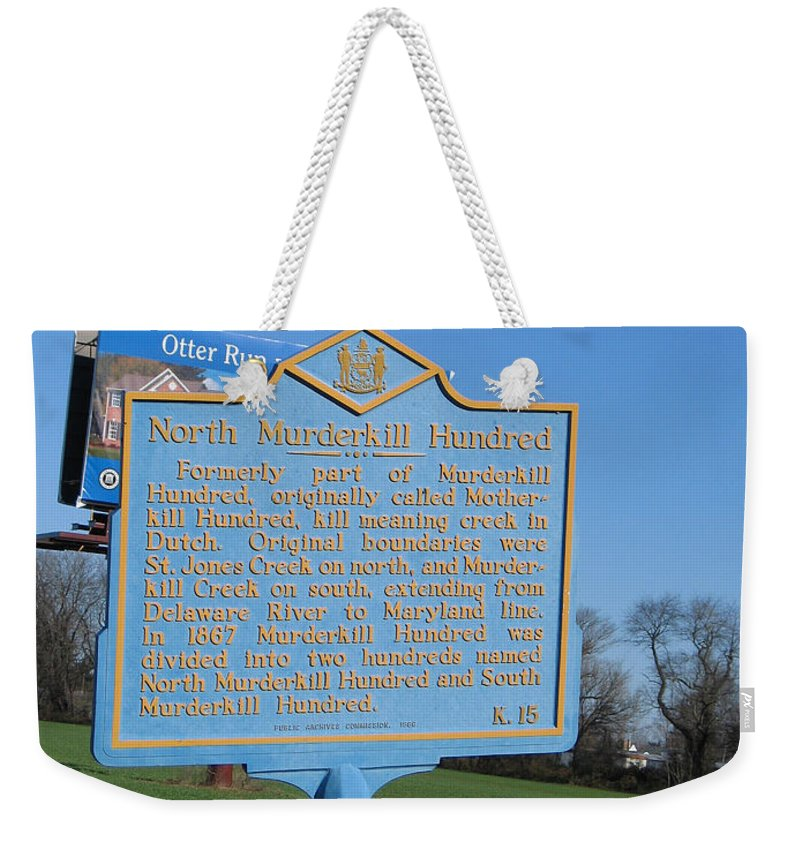 Historic Marker Weekender Tote Bag featuring the photograph De-kc15 North Murderkill Hundred by Jason O Watson