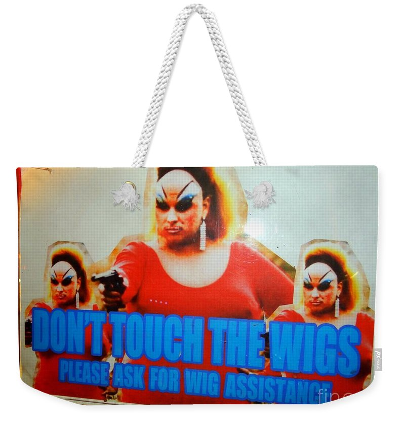 Sign Weekender Tote Bag featuring the photograph Dont Touch The Wigs by Ed Weidman