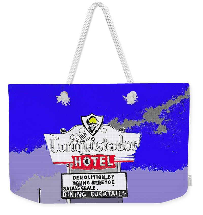 El Conquistador Hotel Demolition Sign Tucson Arizona Color Added Weekender Tote Bag featuring the photograph El Conquistador Hotel Demolition Sign 1968 Tucson Arizona 1968-2012 by David Lee Guss