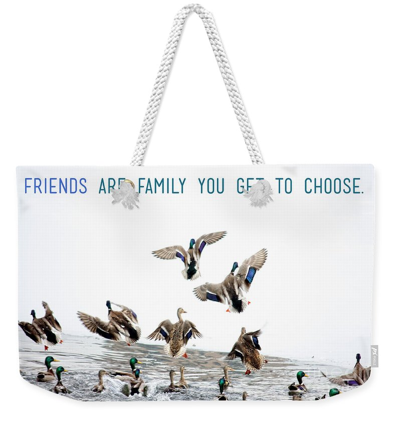 Quotes Weekender Tote Bag featuring the photograph Flying Ducks And A Friends Quote by Nishanth Gopinathan