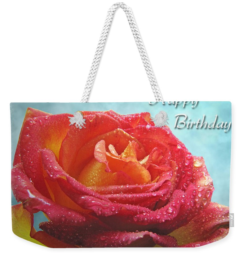 Dew Weekender Tote Bag featuring the photograph Happy Birthday Rose by Debbie Portwood