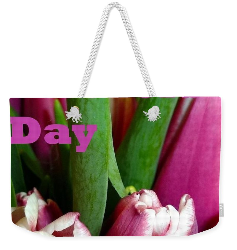 Mothers' Day Weekender Tote Bag featuring the photograph Happy Mothers' Day Tulip Bunch by Barbie Corbett-Newmin