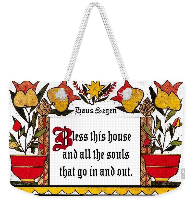 Fraktur Scriften Weekender Tote Bag featuring the painting Haus Segen-house Blessing by Joan Shaver