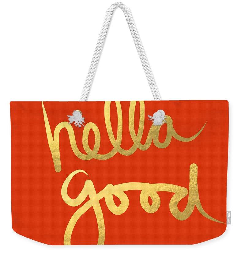 Hella Good Weekender Tote Bag featuring the painting Hella Good in Orange and Gold by Linda Woods