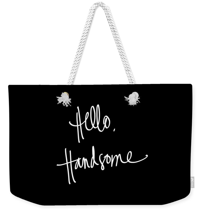 Hello Weekender Tote Bag featuring the digital art Hello Handsome by South Social Studio
