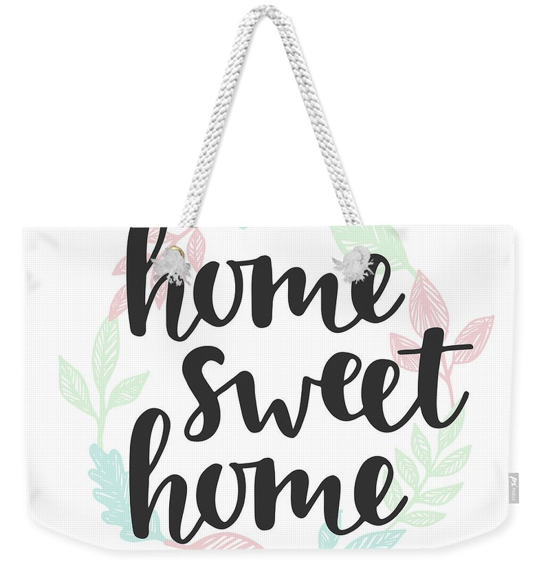 Home Decor Weekender Tote Bag featuring the digital art Home Sweet Home Quote. Handwritten by Artrise