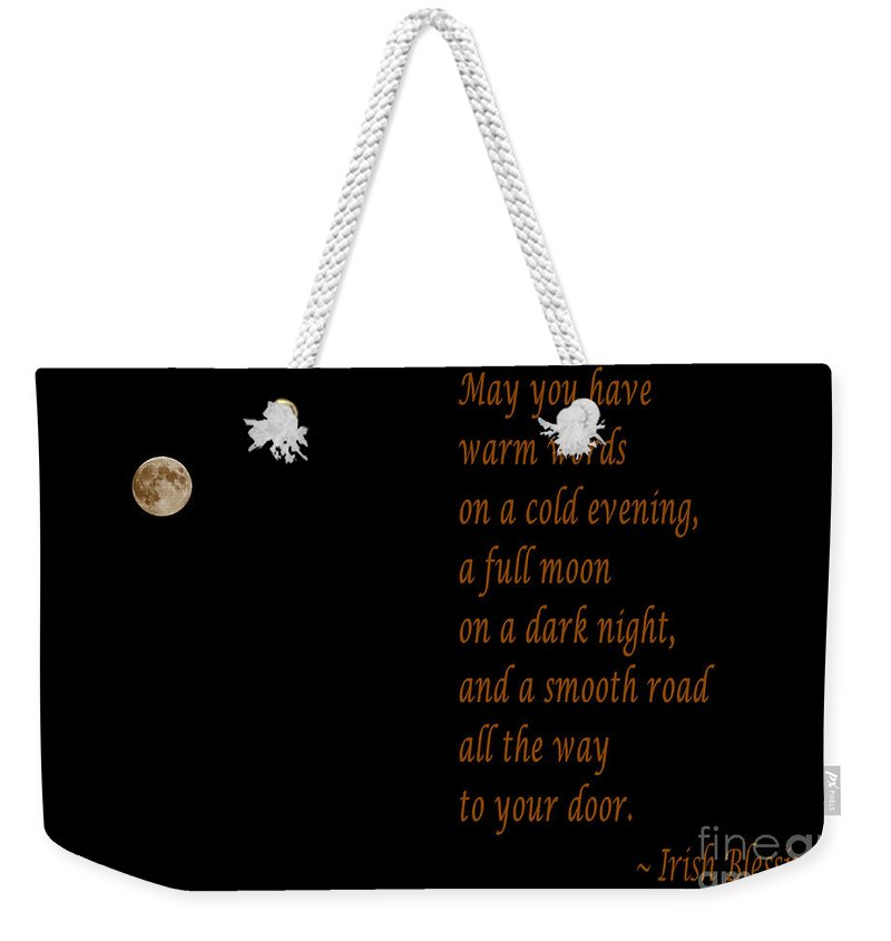 Irish Blessing 4 And Full Moon Weekender Tote Bag featuring the photograph Irish Blessing 4 And Full Moon by Barbara Griffin