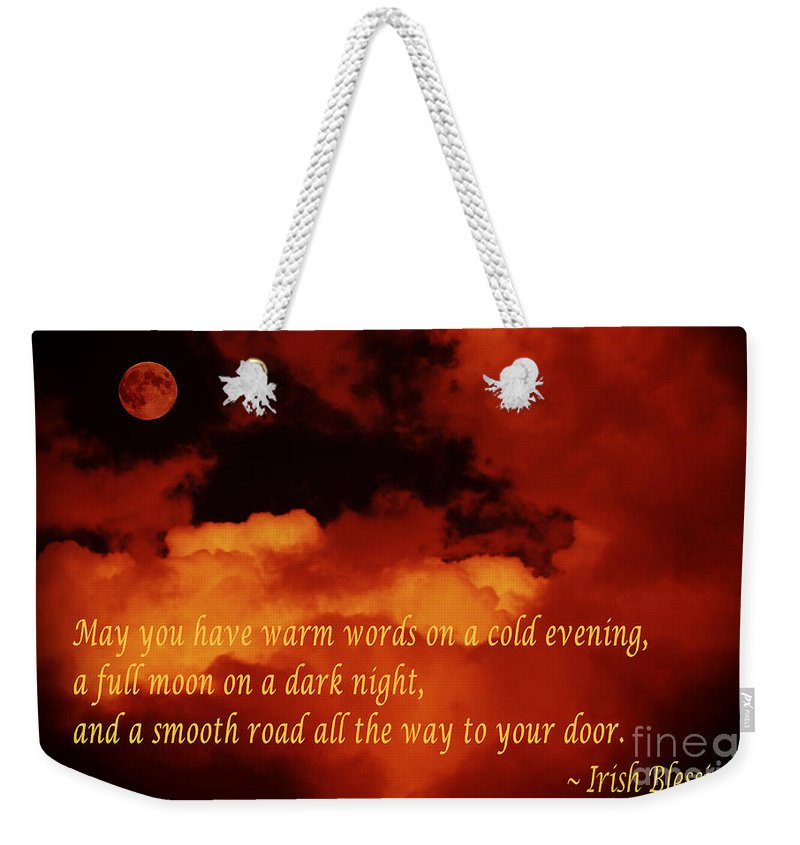 Irish Blessing Weekender Tote Bag featuring the photograph Irish Blessing On Orange Clouds And Full Moon by Barbara Griffin