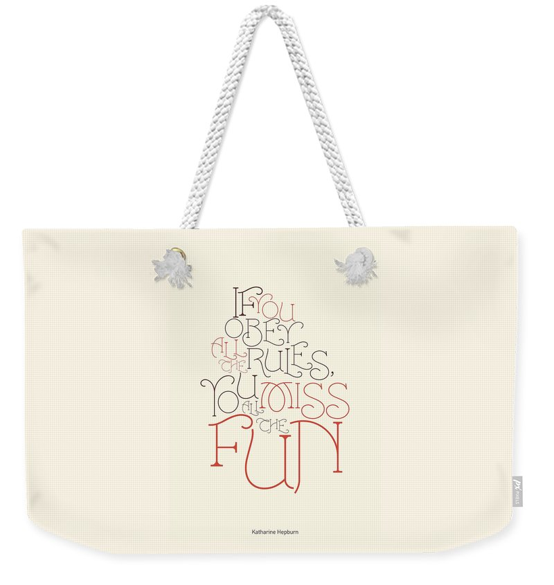 Funny Quotes Weekender Tote Bag featuring the digital art Katharine Hepburn Typographic Quotes poster by Lab No 4 - The Quotography Department