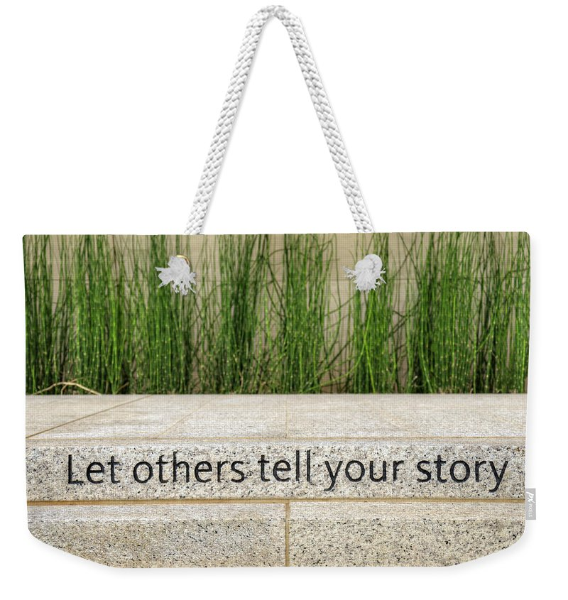 Let Weekender Tote Bag featuring the photograph Let Others Tell Your Story by Ricky Barnard