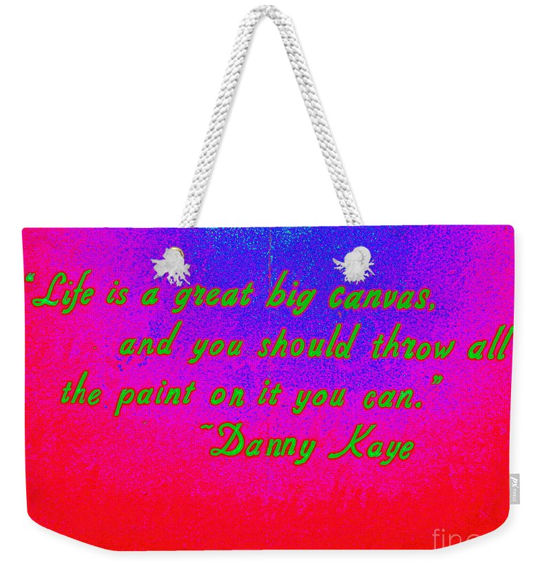 Signs Weekender Tote Bag featuring the photograph Life Is A Great Big Canvas by Ed Weidman