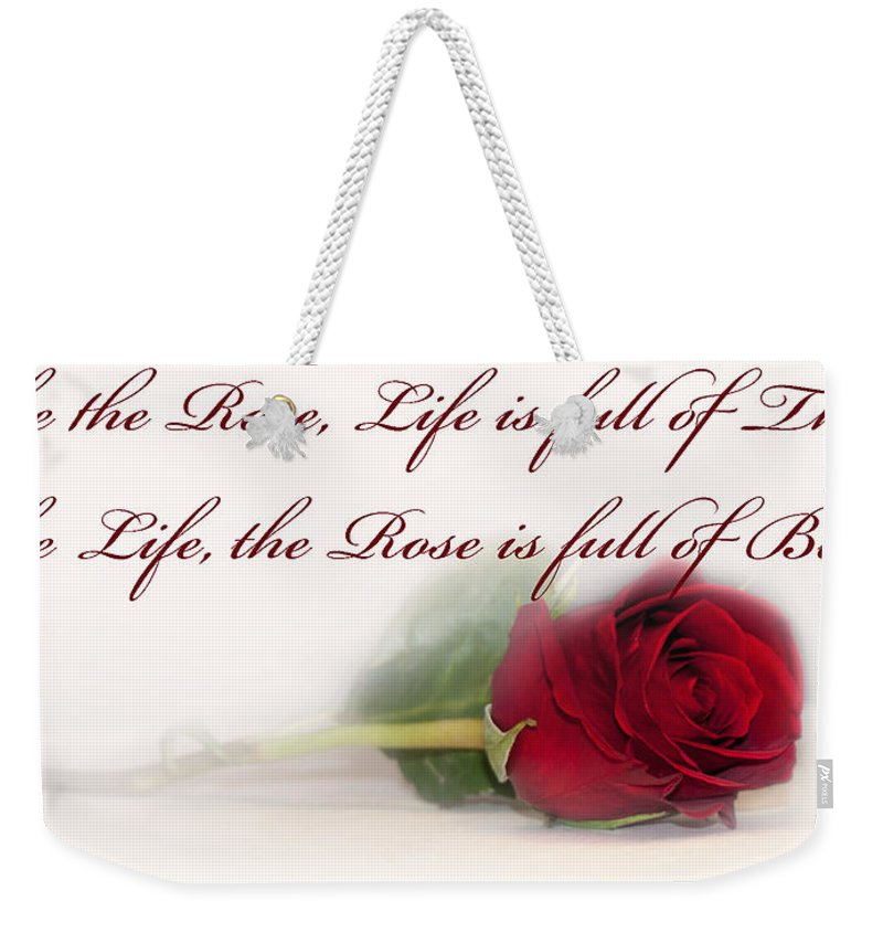 Like The Rose Weekender Tote Bag featuring the photograph Like The Rose by Mechala Matthews