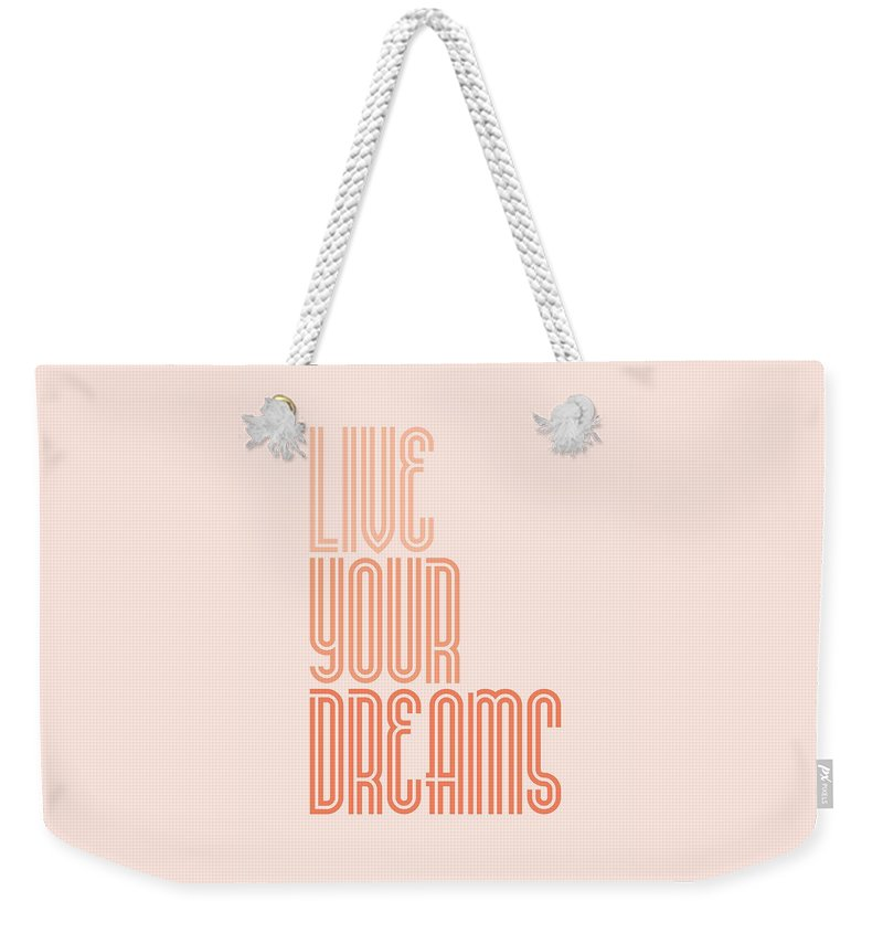 Inspirational Weekender Tote Bag featuring the digital art Live Your Dreams Wall Decal Wall Words quotes, poster by Lab No 4 - The Quotography Department