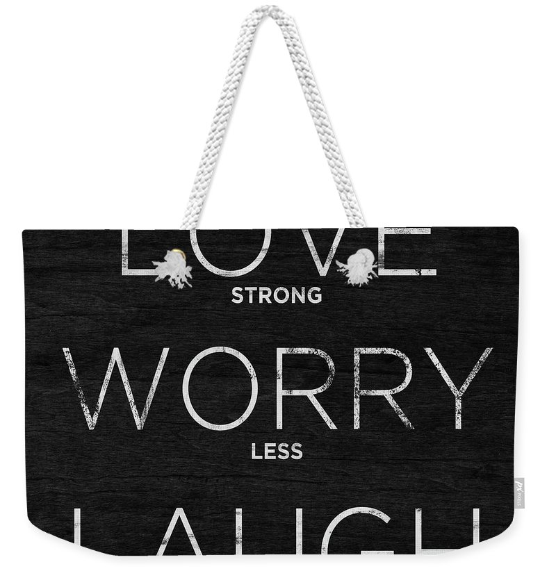 Love Weekender Tote Bag featuring the digital art Love, Worry, Laugh (shine Bright) by South Social Studio