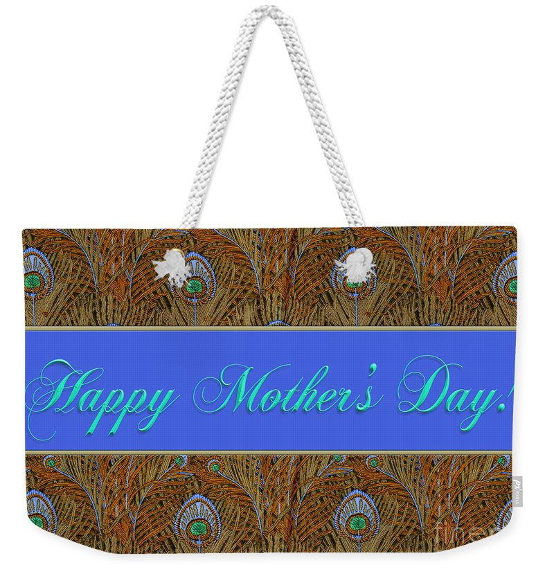Mom Weekender Tote Bag featuring the digital art Mothers' Day With Peacock Feathers by Melissa A Benson