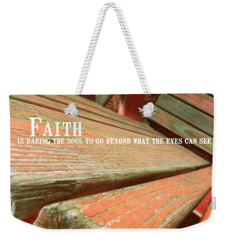 Faith Weekender Tote Bag featuring the photograph Muskoka Chair Quote by JAMART Photography