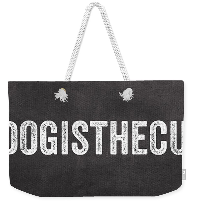 Dog Weekender Tote Bag featuring the mixed media My Dog Is The Cutest by Linda Woods
