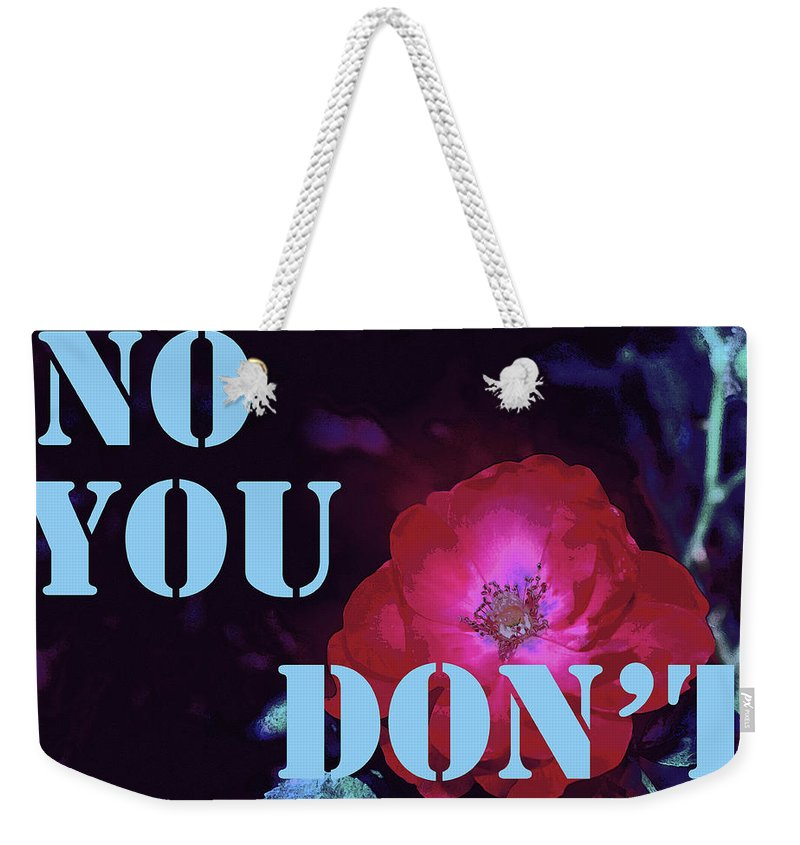 No You Don't Weekender Tote Bag featuring the photograph No You Don't by Pamela Cooper