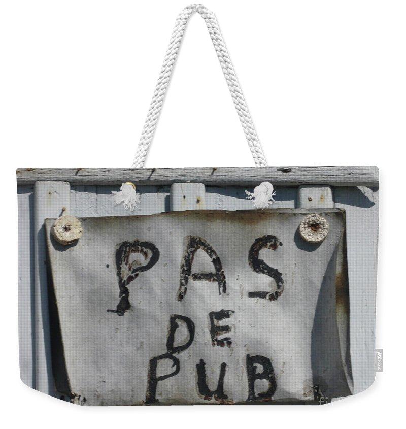Still Life Weekender Tote Bag featuring the photograph Pas De Pub by Lauren Leigh Hunter Fine Art Photography
