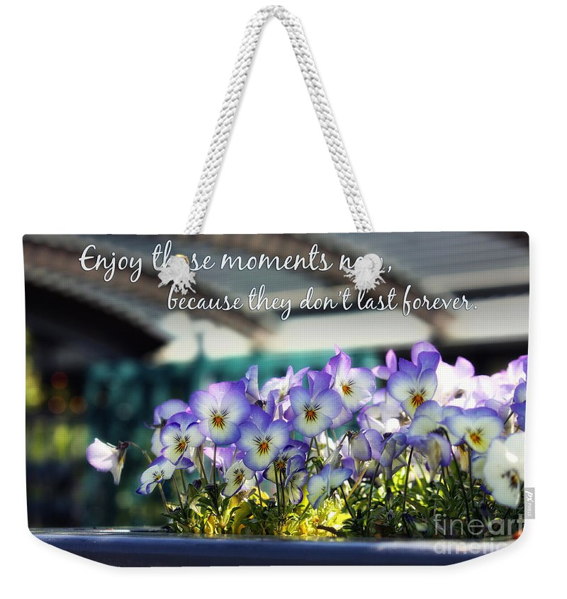Quotes Weekender Tote Bag featuring the photograph Purple Pansies And Life Quote by Nishanth Gopinathan