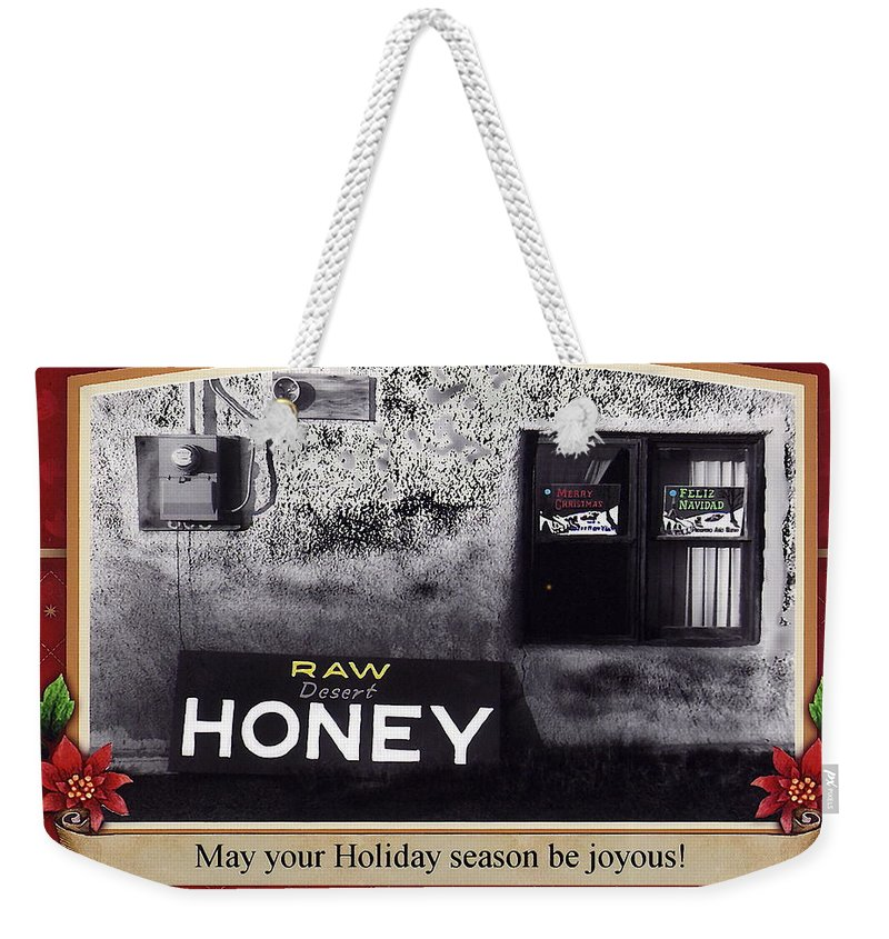 Raw Desert Honey Christmas Card Florence Arizona 2007 Color Added Weekender Tote Bag featuring the photograph Raw Desert Honey Christmas Card Florence Arizona 2007 by David Lee Guss