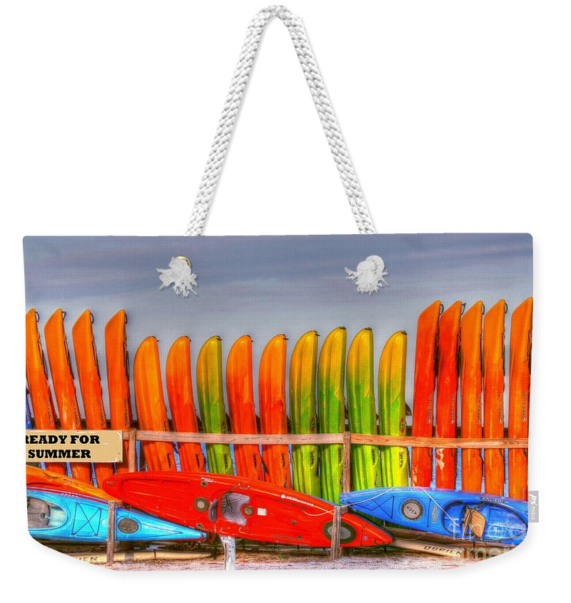 Kayak Weekender Tote Bag featuring the photograph Ready For Summer by Myrna Bradshaw