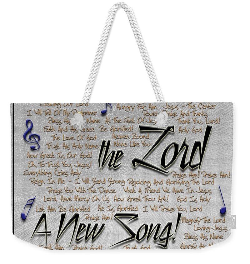 Praise Weekender Tote Bag featuring the digital art Sing Unto The Lord A New Song by Carolyn Marshall