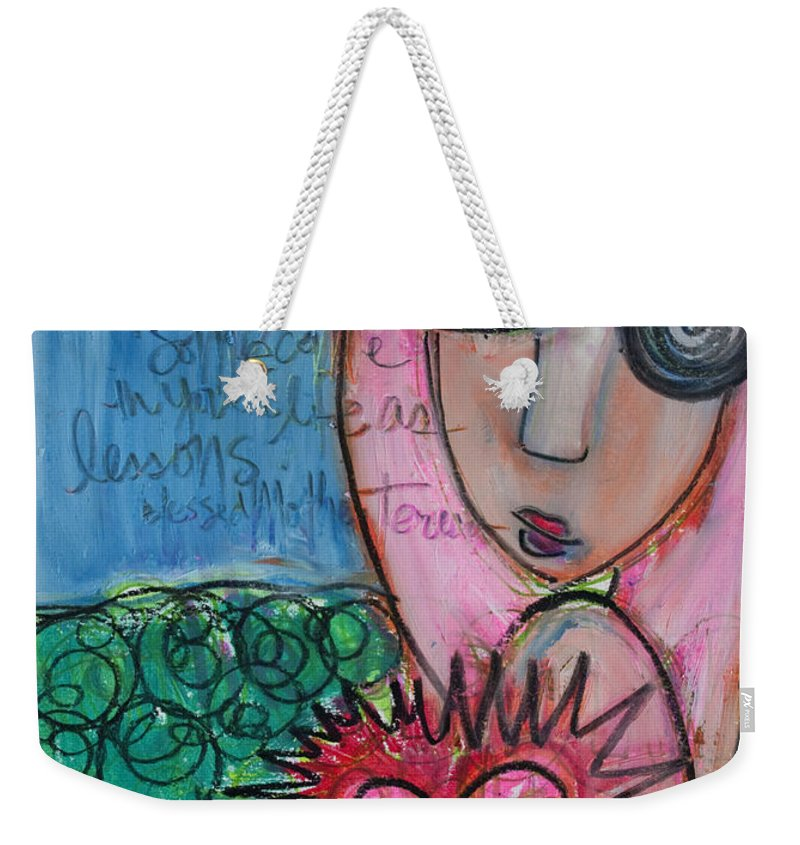 Mother Teresa Quote Weekender Tote Bag featuring the painting Some People by Laurie Maves ART