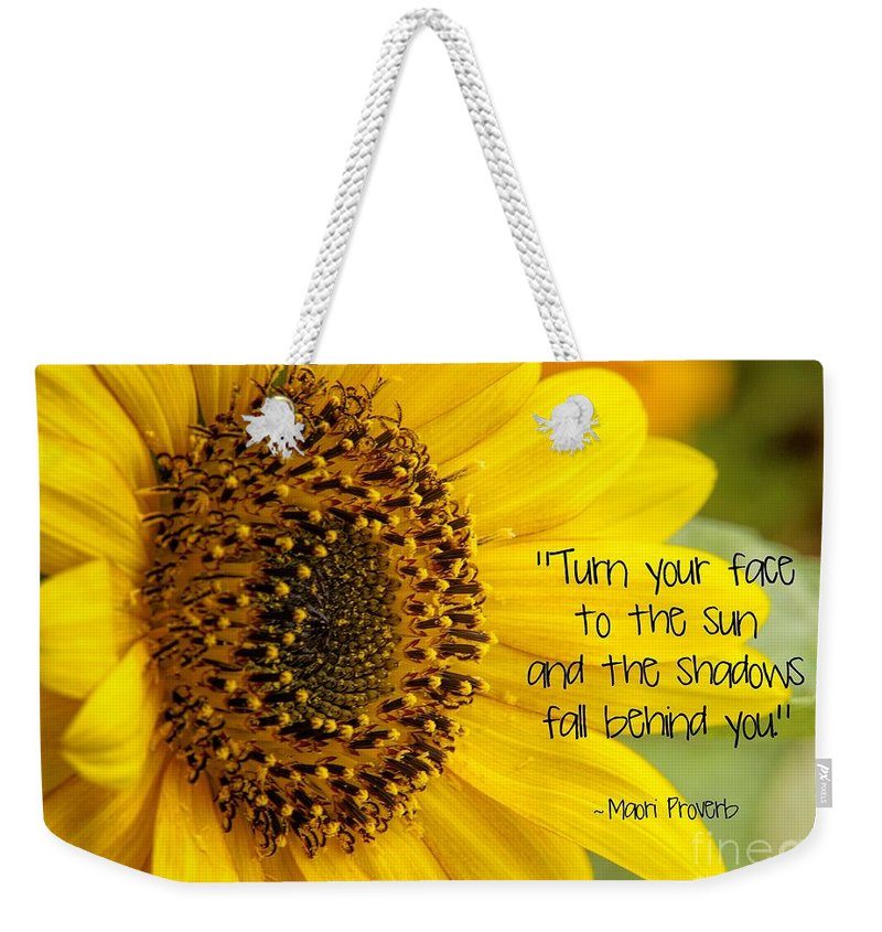 Quote Weekender Tote Bag featuring the photograph Sunflower by Peggy Hughes