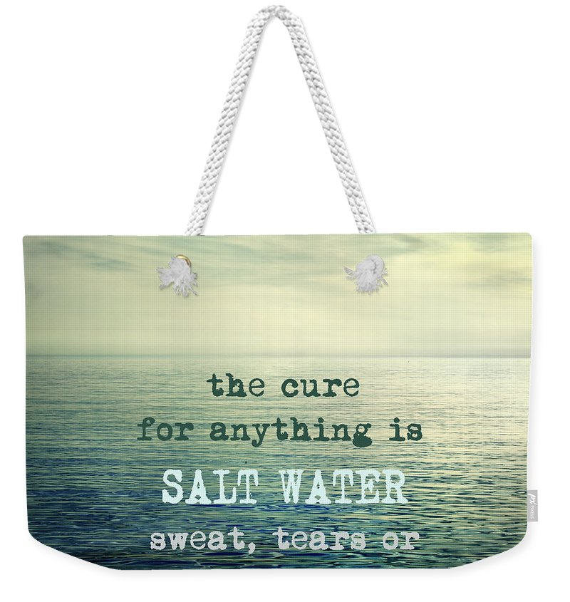 Water Weekender Tote Bag featuring the photograph The Cure For Anything Is Salt Water Sweat Tears Or The Sea by Guido Montanes Castillo
