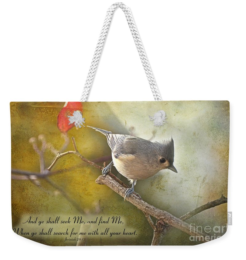 Nature Weekender Tote Bag featuring the photograph Tuffted Titmouse With Verse by Debbie Portwood