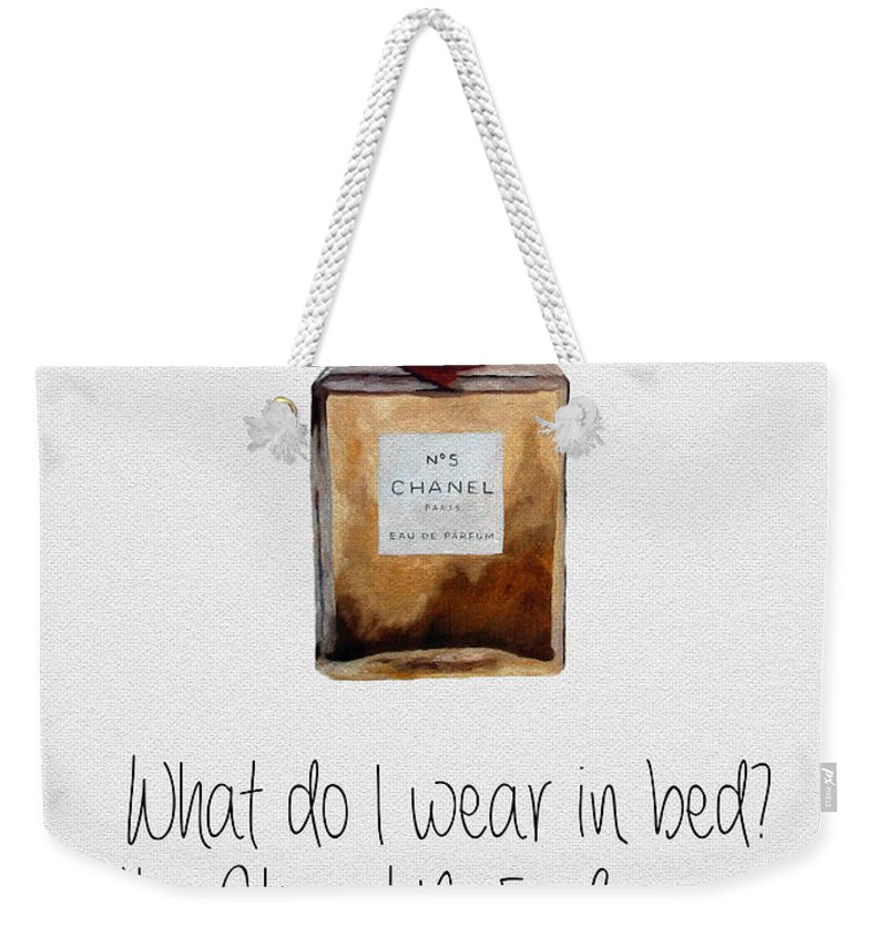 Chanel Weekender Tote Bag featuring the mixed media What Do I Wear In Bed? by My Inspiration