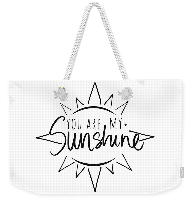 You Weekender Tote Bag featuring the mixed media You Are My Sunshine With Sun by South Social Studio