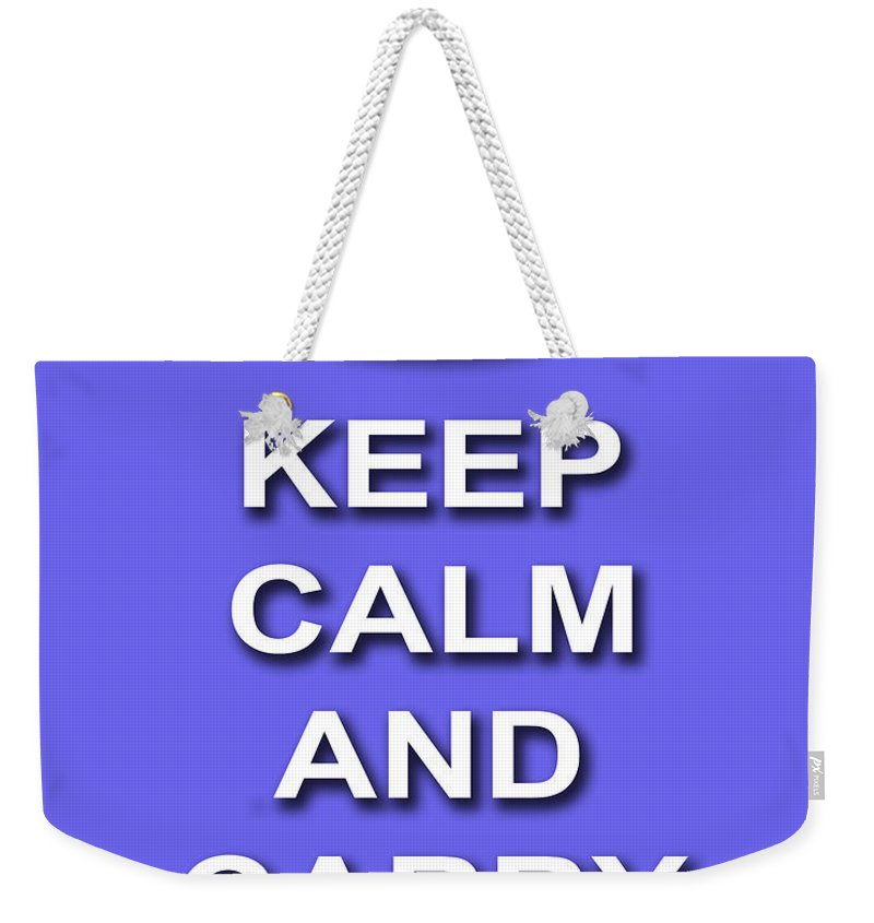 Keep Calm And Carry On Weekender Tote Bag featuring the photograph Keep Calm And Carry On Poster Print Blue Background by Keith Webber Jr