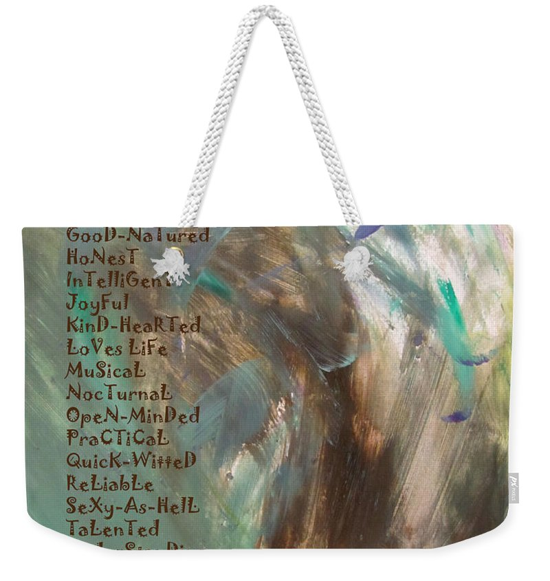 A-z Custom Poem Of Mate Traits Layered Over Abstract Painted Background. Weekender Tote Bag featuring the mixed media A-z Mate by Anita Burgermeister