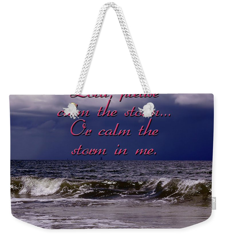 Storm Weekender Tote Bag featuring the photograph Calm The Storm by Carolyn Marshall