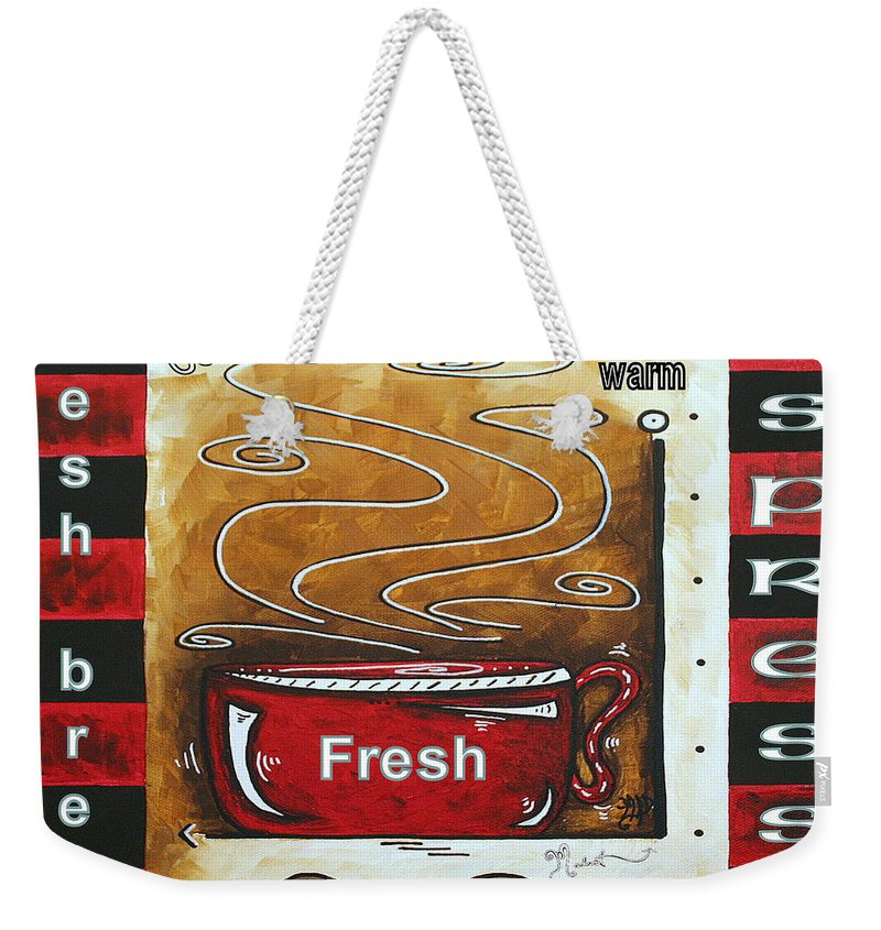 Original Weekender Tote Bag featuring the painting Warm Cup Of Joe Original Painting Madart by Megan Duncanson