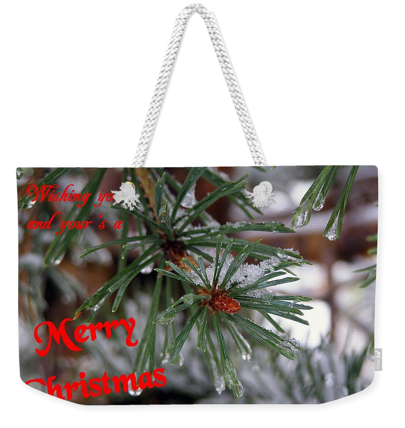 Christmas Cards Weekender Tote Bag featuring the photograph Wishing You And Yours A Merry Christmas by DeeLon Merritt
