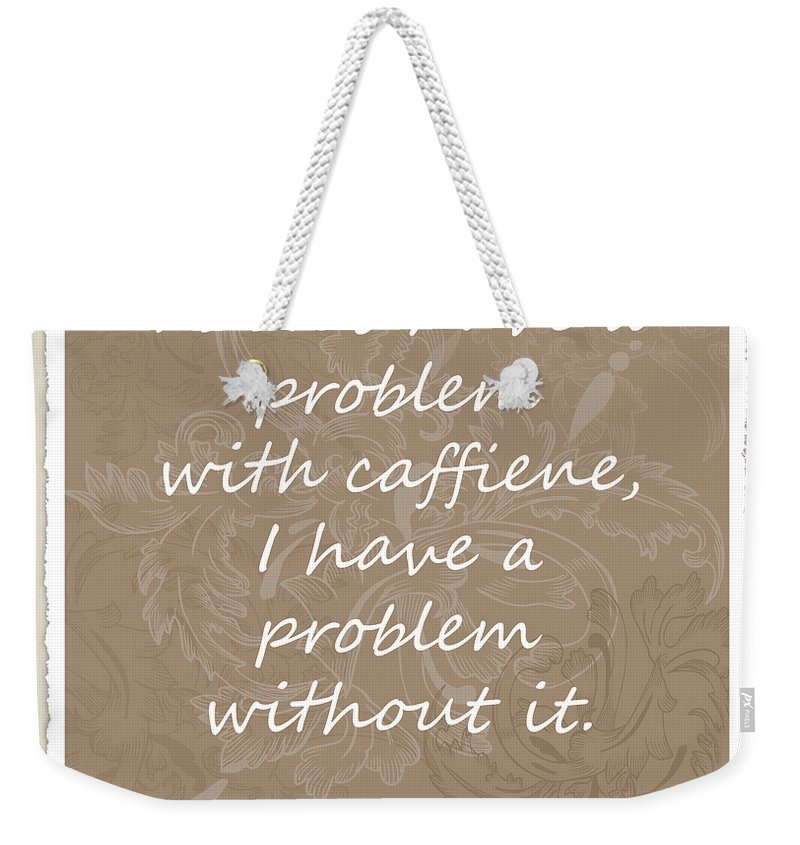Coffee Weekender Tote Bag featuring the digital art Without It Scrapbook by Angelina Vick
