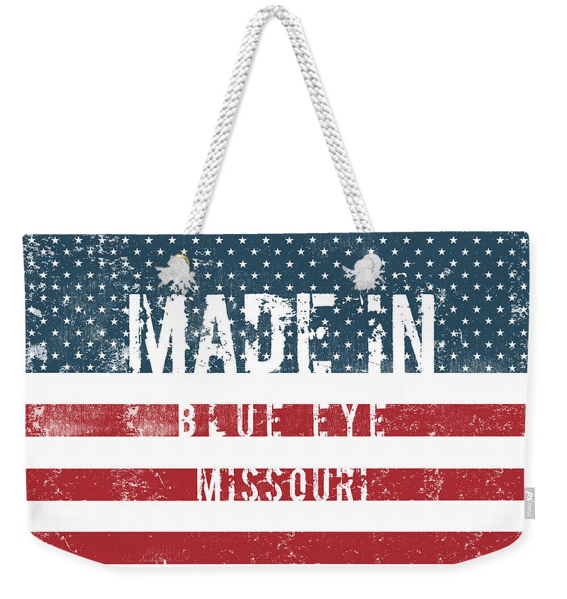 Blue Eye Weekender Tote Bag featuring the digital art Made In Blue Eye, Missouri by Tinto Designs