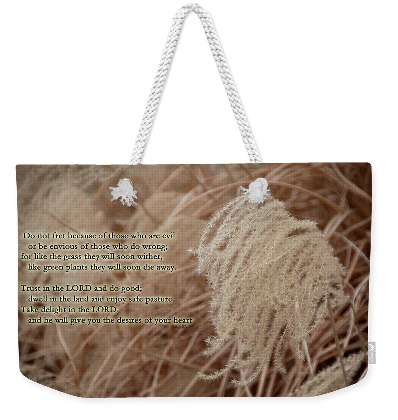 Psalm Weekender Tote Bag featuring the photograph Psalm 37 by David Arment