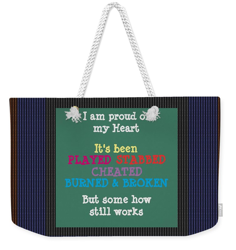 Quote Weekender Tote Bag featuring the painting Proud Of My Heart Text Quote Wisdom Words Life Experience By Navinjoshi At Fineartamerica Pod Gifts by Navin Joshi