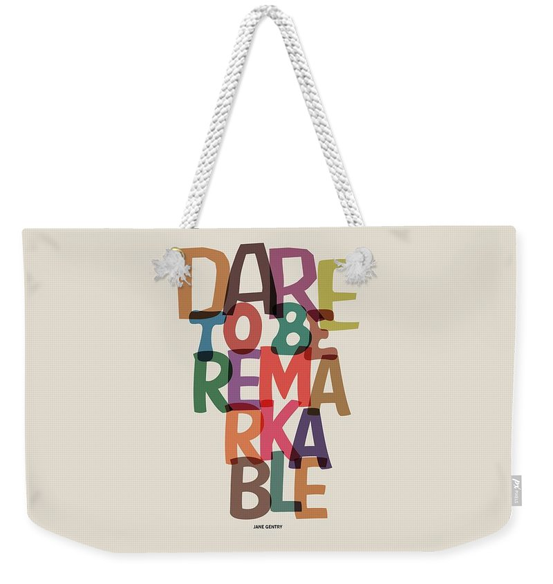 Motivational Quote Weekender Tote Bag featuring the digital art Dare To Be Jane Gentry Motivating Quotes poster by Lab No 4