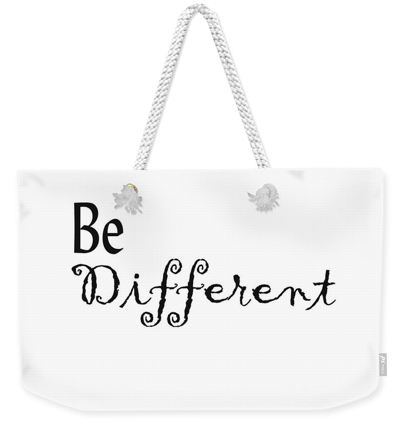 Different Weekender Tote Bag featuring the digital art Be Different by Kerri Mortenson