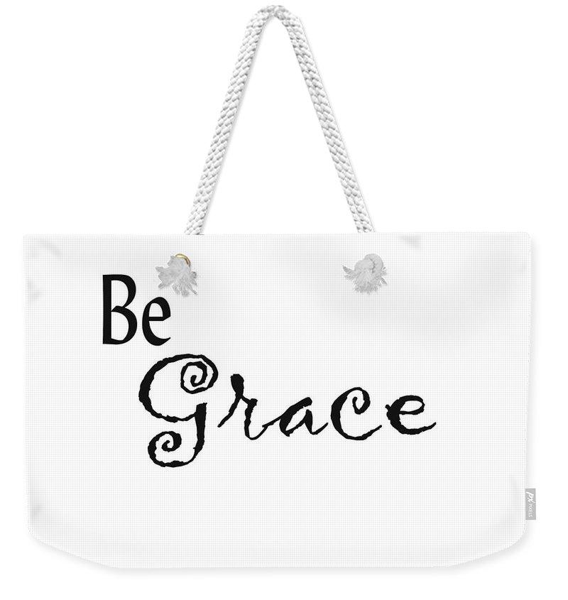 Grace Weekender Tote Bag featuring the digital art Be Grace by Kerri Mortenson