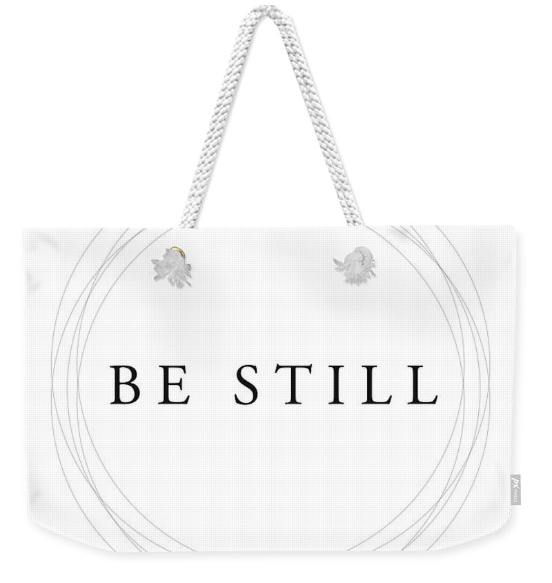 Psalms 46 10 Weekender Tote Bag featuring the mixed media Be Still - Minimalist Scripture Print by Studio Grafiikka
