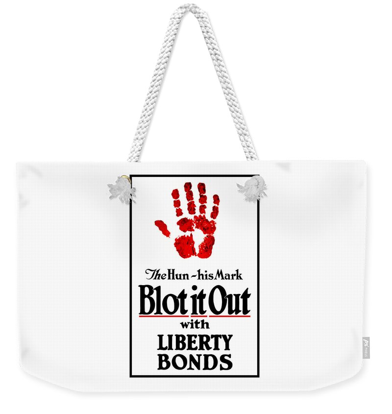 Liberty Bonds Weekender Tote Bag featuring the mixed media Blot It Out With Liberty Bonds by War Is Hell Store